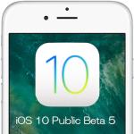 Apple、iOS 10 Public Beta 5をテスター向けにリリース