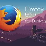 Firefox 50.0デスクトップ版リリース。起動速度を大幅に改善
