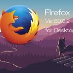 Firefox 50.0.2デスクトップ向け修正版リリース。SVGアニメーションでのセキュリティ脆弱性を修正