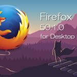 Firefox 50.1デスクトップ修正版をリリース。緊急性の高いセキュリティ脆弱性に対処
