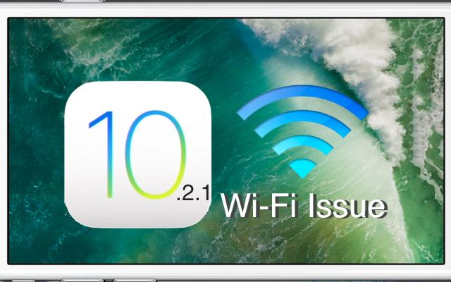 iOS10.2.1_Wi-Fi_Issue