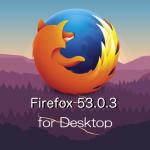Firefox 53.0.3デスクトップ向け修正版アップデートで、NTLM認証のハングアップや過剰なリソースが消費される不具合を修正