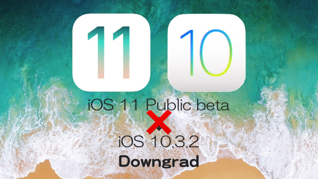 Downgrade_iOS11beta-iOS10