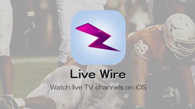 【iOS 10】脱獄不要!「Live Wire」ライブTV視聴アプリをiPhoneにインストールする方法