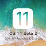 iOS 11 Beta 2の120にも及ぶ新機能と変更点をまとめた動画を公開【Video】