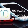 iOS10.3.3vsiOS10.3.2
