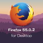 Mozilla、Firefox 55.0.2デスクトップ向け修正版をリリース。