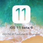 iOS 11 Beta 6の新機能と変更点60+をまとめた動画を公開【Video】