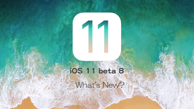 iOS11beta8_Features_Changes
