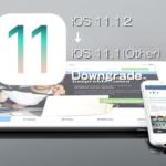 iOS 11.1.2をiOS 11.1(またはiOS 11.1.1,iOS 11.0.3,iOS 11.0.2,iOS 11.0.1)にダウングレードする方法