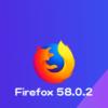 Mozilla、Firefox 58.0.2デスクトップ向け修正版をリリース。