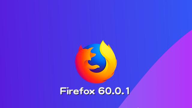 Mozilla、Firefox 60.0.1デスクトップ版の最新バージョンリリースで、さまざまな修正および機能変更