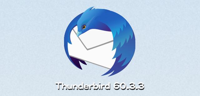Mozilla、Thunderbird 60.3.3修正版リリースで、パスワードや、マスターパスワードの秘密鍵が削除されてしまう問題を回避。