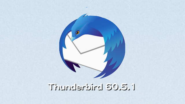 Mozilla、Thunderbird 60.5.1デスクトップ向け修正版リリース。CalDavアクセスが一部のサーバーで機能しない問題を修正