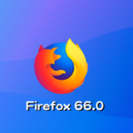 Mozilla、Firefox 66.0デスクトップ向け最新安定版をリリース。Webサイトの動画自動再生の際に音声をミュートに