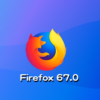 Mozilla、Firefox 67.0デスクトップ向け最新安定版をリリース。