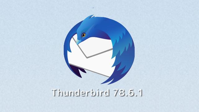 Mozilla、Thunderbird 78.6.1デスクトップ向け最新マイナーアップデート版をリリース。